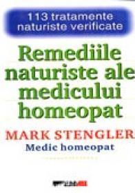 Remediile Naturiste Ale Medicului Homeopat - STENGLER Mark