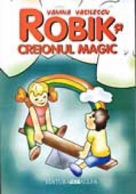 Robik Şi Creionul Magic - VASILESCU Vanina