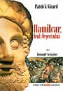 Romanul Cartaginei, Vol. I: Hamilcar, Leul Nisipurilor - GIRARD Patrick, Trad. GENESCU Maria, GENESCU Alin