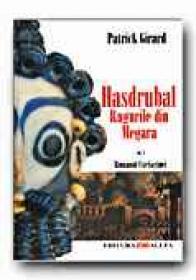 Romanul Cartaginei.vol.iii: Hasdrubal.rugurile Din Megara - GIRARD Patrick