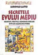 Secretele Evului Mediu - GATTO Ludovico