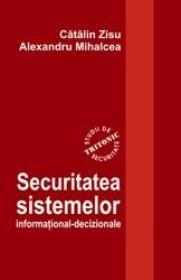 Securitatea sistemelor informational-decizionale - Catalin Zisu Alexandru Mihalcea