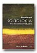 Sociologia. Foarte Scurta Introducere - BRUCE Steve, Trad. CONSTANTINESCU Cristian