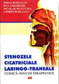 Stenoze Cicatriciale Laringo-traheale - Mihai Buruiana, Dan Gheorghe, Nicolae Mustatea, Andrei Buruiana
