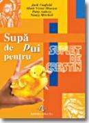 Supa De Pui Pentru Suflet De Crestin - J. Canfield, M.v. Hansen