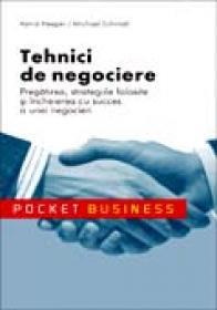 Tehnici De Negociere. Pregatirea, Strategiile <br />folosite si Incheierea Cu Succes A Unei Negocieri - Astrid Heeper; Michael Schmidt