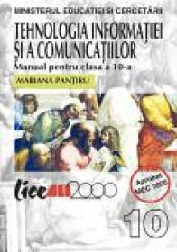Tehnologia Informatiei si A Comunicatiilor. <br />manual Pentru Clasa A X-a - Mariana Pantiru