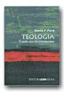 Teologia. Foarte Scurta Introducere - FORD F. David, Trad. NAGAT Germina