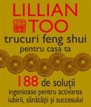 Trucuri Feng Shui pentru casa ta - Lillian Too