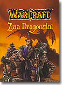 Warcraft - Ziua Dragonului (vol. 1) - Richard A. Knaak