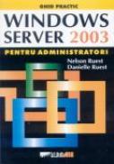 Windows Server 2003 Pentru Administratori Stoc 0 - RUEST Nelson, RUEST Danielle