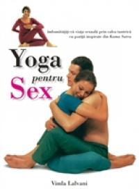 Yoga pentru sex - Vimla Lalvani