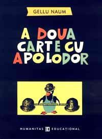 A doua carte cu Apolodor (editie NECARTONATA ) - Naum Gellu
