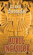 Aurul incasilor - Clive Cussler