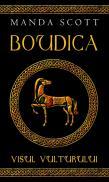 Boudica - visul vulturului - Manda Scott