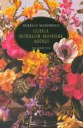 Codul bunelor maniere astazi - Marinescu Aurelia