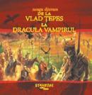 De la Vlad Tepes la Dracula Vampirul (audiobook) - Djuvara Neagu