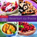 Deserturi cu fructe - Larousse