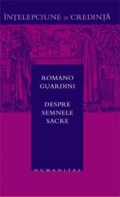 Despre semnele sacre - Guardini Romano