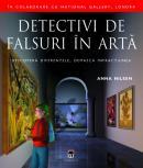 Detectivi de falsuri in arta - Anna Nilsen