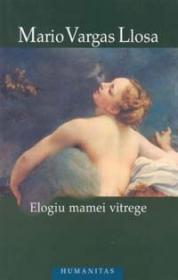 Elogiu mamei vitrege - Vargas Llosa Mario