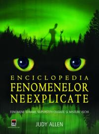 Enciclopedia fenomenelor neexplicate - Judith Allen