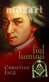 Fiul luminii (vol.2 din Seria Mozart) - Christian Jacq