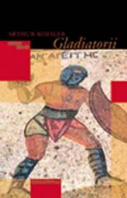 Gladiatorii - Koestler Arthur