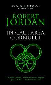 In cautarea cornului ( vol. 2 din seria Roata timpului) - Robert Jordan