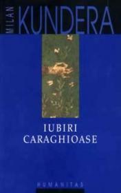 Iubiri caraghioase - Kundera Milan