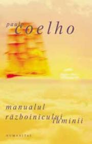 Manualul razboinicului luminii - Coelho Paulo