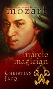 Marele magician (Vol.1 din seria Mozart) - Christian Jacq