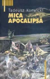 Mica Apocalipsa - Konwicki Tadeusz
