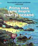 Prima mea carte despre mari si oceane - Benoit Delalande