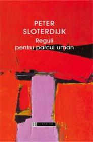 Reguli pentru parcul uman - Sloterdijk Peter