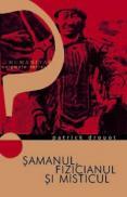 Samanul, fizicianul si misticul - Drouot Patrick