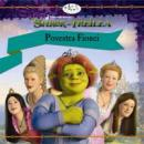 Shrek Al Treilea: Povestea Fionei - Annie Auerbach