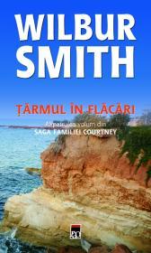 Tarmul in flacari (vol. 4 din saga familei Courtney) - Wilbur Smith