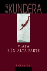 Viata e in alta parte - Kundera Milan