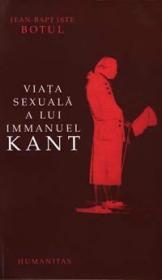 Viata sexuala a lui Immanuel Kant - Botul Jean-Baptiste