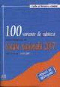 100 Variante de subiecte pentru examenul de Testare Nationala 2007. Editie revazuta - 19.02.2007 - A. Costache , E. Carstocea, L. Sfirlea