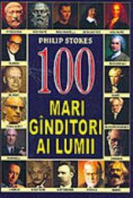 100 mari ganditori ai lumii - Philip Stokes