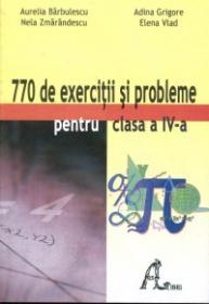 770 de exercitii si probleme pentru clasa a IV-a - Aurelia Barbulescu, Nela Smarandescu, Adina Grigore, Elena Vlad