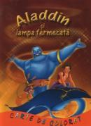 Aladin si Lampa Fermecata - Carte de colorat - ***