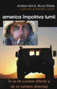 America impotriva lumii - Andrew Kohut, Bruce Stokes