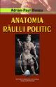 Anatomia raului politic - Adrian-Paul Iliescu