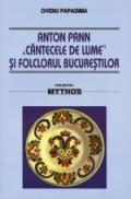 Anton Pann - Cantecele de lume si folclorul Bucurestilor - Ovidiu Papadima