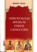 Antropologia Sfintilor Parinti Capadocieni - Marius Telea