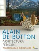 Arhitectura fericirii - Alain de Botton