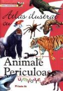 Atlas ilustrat cu ANIMALE PERICULOASE UIMITOARE - ***